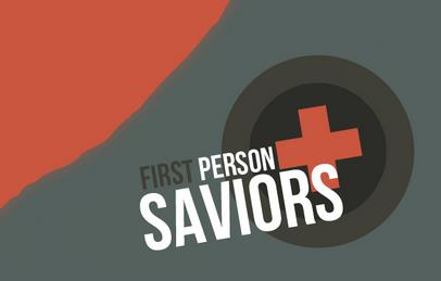 First Person Saviors